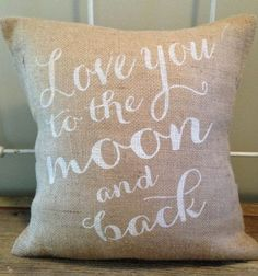 """Burlap pillow """"I love you to the moon and back"""""""