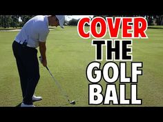How to Cover the Golf Ball - YouTube