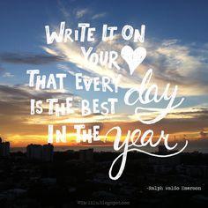 Escribe en tu corazón que cada día es el mejor día del año. -Ralph Waldo Emerson. #lalilu #quote #wordstoliveby #motivation