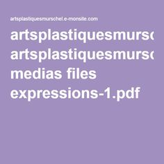 artsplastiquesmurschel.e-monsite.com medias files expressions-1.pdf