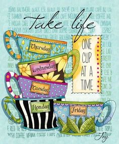 Take life one cup at a time #quotes