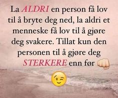 Norway Language, Beautiful Words, Humor, Quotes, Creative, Quotations, Tone Words, Pretty Words, Humour
