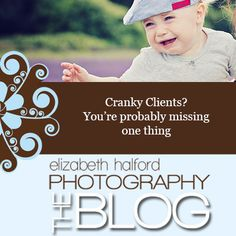 Photographers: Do you have cranky clients? Read this!