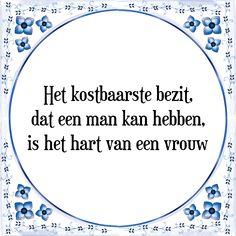 Het kostbaarste bezit dat een man kan hebben, is het hart van een vrouw - Bekijk of bestel deze Tegel nu op Tegelspreuken.nl