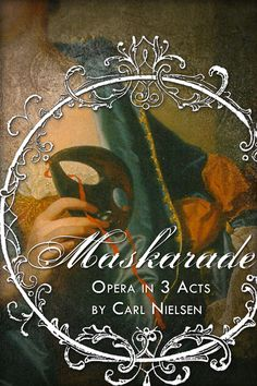 Maskarade, an opera by Carl Nielsen, produced in Chicago in 2014.