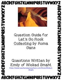 "These+questions+go+along+with+the+book+""Let's+Go+Rock+Collecting""+by+Roma+Gans.+These+questions+can+be+used+independently+with+students+in+small+group+or+whole+group.+"