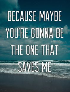 because maybe you're gonna be the one that saves me #wonderwall #typography #design