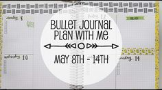 Bullet Journal Plan With Me | May 8th - 14th, 2017