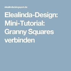 Elealinda-Design: Mini-Tutorial: Granny Squares verbinden