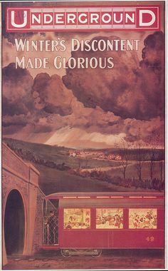 Winter's Discontent Made Glorious ~ London Underground Poster, Artist Unknown, 1909 Posters Uk, Train Posters, Railway Posters, Seasons Posters, Retro Posters, London Transport Museum, Public Transport, Transport Posters, London Underground