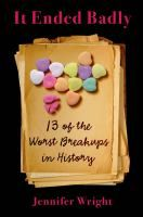 It Ended Badly: Thirteen Of The Worst Breakups In History - Release Date 11/03/15