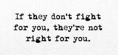 If they don't fight for you...