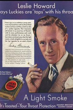 Leslie Howard in a promotional ad for Lucky Strike cigarettes Celebrity Advertising, Funny Advertising, Old Advertisements, Posters Vintage, Vintage Ads, Vintage Cigarette Ads, Leslie Howard, Old Ads, Vintage Hollywood