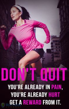 Don't quit you're already in pain, you're already hurt get a reward from it. : #fitness
