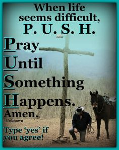 Prayer has a special power all its own. Do it!