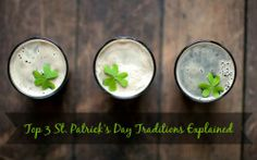 READ: Top 3 St. Patrick's Day Traditions Explained
