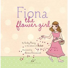 Fiona the Flower Girl, by The Knot, super cute gift idea for your soon-to-be flower girls!