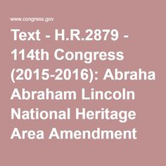 Text - H.R.2879 - 114th Congress (2015-2016): Abraham Lincoln National Heritage Area Amendment Act | Congress.gov | Library of Congress
