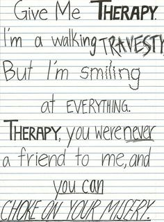 Therapy -All Time Low. Words can't express how much I love this song and this band