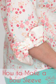 Oh this is so cute!! How to Make a Bow Sleeve - Melly Sews