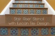 Painted stairs - stair riser stencil with Tuscan Tile design - faux tile pattern with stencils from Royal Design Studio