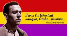 Para la libertad, sangro, lucho, pervivo. Miguel Hernandez