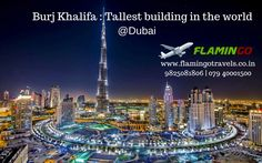 #Dubai has the tallest building in the world Visit with #DubaiTourPackages