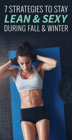 The repercussions of the sugar party that starts on Halloween and lasts through New Year's Eve aren't very pretty when it comes to how you feel about your body image come January. Here are 7 strategies to help you stay lean and sexy during Fall and Winter