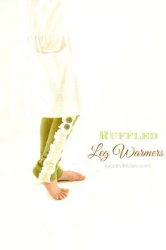 Cute, cute, cute little girl Ruffled Leg Warmers Tutorial These are so adorable!
