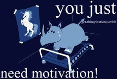 """This picture makes me so sad and it also embodies a lot of what is wrong with media and its effect on body image. The unicorn in the photo doesn't exist. It's an unattainable dream in the clouds. Also, the unicorn is a horse. The poor rhino on the treadmill is a RHINO. Rhinos and horses aren't in the same family of species. That rhino is built like a rhino. It's a beautiful rhino. It looks exactly the way a rhino should look. But if it only ever thinks it's supposed to look like something t..."