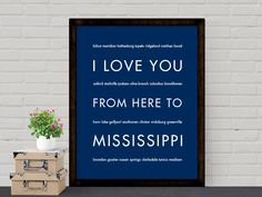 I Love You From Here To MISSISSIPPI art print