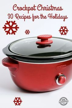 """""""Crockpot Christmas: 30 Holiday Slow Cooker Recipes perfect for a busy holiday season - great family dinner recipes"""""""