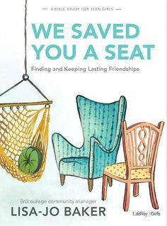 New Bible study for teenage girls (and their moms!) || We Saved You a Seat by Lisa-Jo Baker || Perfect for a mother-daughter Bible study this summer!