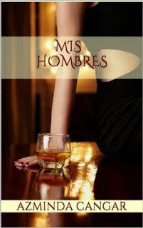 Yennely: Mis Lecturas.: Mis Hombres . Azminda Cangar