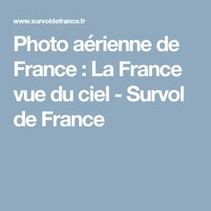 Photo aérienne de France : La France vue du ciel - Survol de France