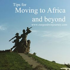 Missions - Tips for moving overseas... moving to Africa and beyond...