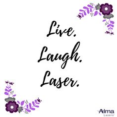 Live. Laugh. Laser quote