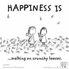 Walking on crunchy leaves.