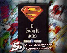 SUPERMAN, EL HOMBRE DE ACERO, HISTORIA COMPLETA DEL ORIGEN DE SUPERMAN POR JOHN BYRNE. IMPRESCINDIBLE. $ 150.00 Para más información, contáctanos en http://www.facebook.com/la5aDimension