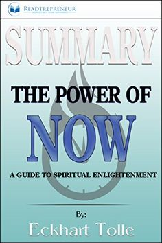book summary the power of now a guide to spiritual enlightenment see best