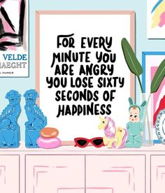 "Quote of the day: ""For every minute you are angry you lose sixty seconds of happiness""- Ralph Waldo Emerson . Words Quotes, Wise Words, Me Quotes, Motivational Quotes, Inspirational Quotes, Sayings, Poster S, Quote Posters, Jolie Photo"