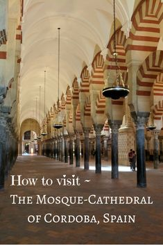 We tell you how to take a day trip from Seville, Spain to the magnificent Mosque-Cathedral of Cordoba Spain.