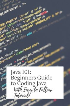 Java 101: beginners guide to learning how to code Java with easy to follow coding tutorial!
