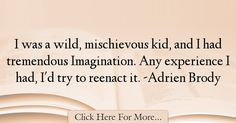 Adrien Brody Quotes About Imagination - 38016