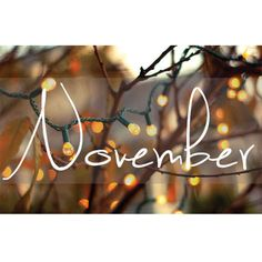 November! Love this month! Give thanks, and be grateful for everything in you have in life.