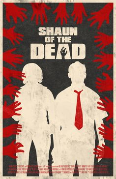 Shaun of the Dead Movie Poster by William Henry Zombie Movies, Horror Movies, Apocalypse, The Dead Movie, Best Zombie, Saul Bass, Movie Poster Art, Film Posters, Horror Posters