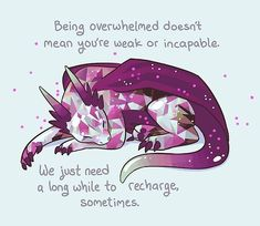 """""""""""Being overwhelmed doesn't mean you're weak or incapable"""" Gemstone Dragon"""" by thelatestkate Inspirational Animal Quotes, Cute Animal Quotes, Cute Quotes, Cute Animals, Cute Animal Drawings, Cute Drawings, Monday Morning Quotes, O Pokemon, Cute Art"""