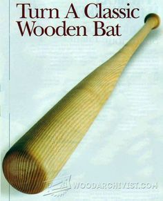 Turning a Baseball Bat - Woodturning Projects and Techniques | WoodArchivist.com