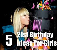 Five 21st Birthday Ideas For Girls