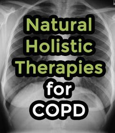 Natural Holistic Therapies for COPD